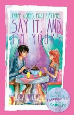 Read Three words, Eight letters, Say it and I'm Yours from the story [PUBLISHED BOOK] Three words, Eight letters, Say it and I'm Yours by Girlinlove with Wattpad Published Books, Wattpad Book Covers, Wattpad Books, Popular Wattpad Stories, Pop Fiction Books, Books To Read, My Books, Three Words, Love Mom