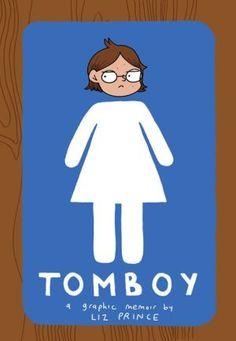 Tomboy: A Graphic Memoir #tomboymemoir