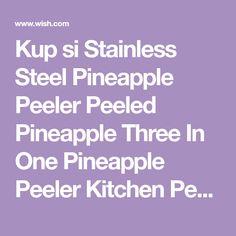 Kup si Stainless Steel Pineapple Peeler Peeled Pineapple Three In One Pineapple Peeler Kitchen Peeler za Wish - Nakupování je zábava Wish, Pineapple, Stainless Steel, Kitchen, Cooking, Pinecone, Home Kitchens, Kitchens, Cucina
