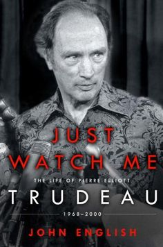 """Read """"Just Watch Me The Life of Pierre Elliott Trudeau: by John English available from Rakuten Kobo. This magnificent second volume, written with exclusive access to Trudeau's private papers and letters, completes what th. I Am Canadian, Canadian History, October Crisis, Brian Mulroney, Peter The Great, O Canada, Page Turner, The Life, Memoirs"""