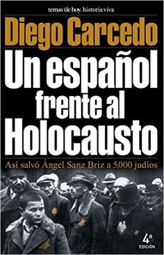 UN ESPAÑOL FRENTE AL HOLOCAUSTO (Historia Viva): Amazon.es: Diego Carcedo: Libros