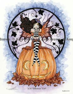 """""""Is It Halloween Yet?"""" by Amy Brown"""