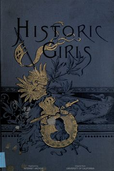 Cover of Historic Girls: Stories of girls who have influenced the history of their times, E. S. Brooks, 1892.