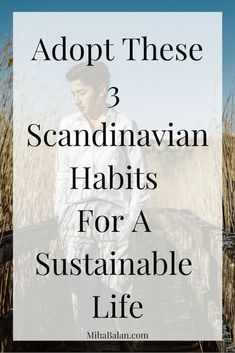 Scandinavian lifestyle habits that you can easily adopt for A Sustainable living, healthier and happier lifestyle ! Sustainable Living, Sustainable Fashion, Hygge, Simple Living, Clean Living, Natural Living, Fast Fashion Brands, Nordic Living, Minimalist Lifestyle