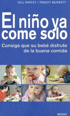 Traducción al español del libro 'Baby-led weaning' de G. Rapley. Todo sobre el método ACS (a comer solo) de introducción de sólidos en la alim...