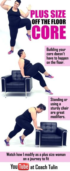 Plus Size core exercises that does not require getting up and down off of the floor! When I started at over 350 lbs, I truly needed help getting off of the couch and getting a strong core seemed like an impossibilty. I discovered it is, thanks to modifications. Please visit my YouTube Channel at CoachTulin to see how I modify these exercises! - Plank - knee raises - Mountain climbers - Pilates - Yoga - Crunches - and more standing upright, using the wall, or the side of a sturdy chair!