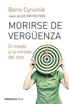Morirse de vergüenza: El miedo a la mirada del otro (CLAVE) #Morirse #vergüenza: #miedo #mirada #otro #(CLAVE)