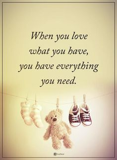 When you have what you have, you have everything you need. #powerofpositivity #positivewords #positivethinking #inspirationalquote #motivationalquotes #quotes #life #love #hope #faith #respect #needs #everything