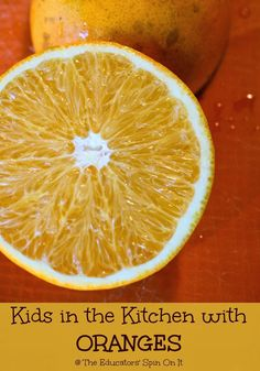 Kids in the Kitchen with Oranges