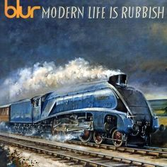 Blur: Modern Life is Rubbish (1993)...this is actually my fave Blur album - so many great songs!