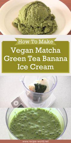 How To Make Vegan Matcha Green Tea Banana Ice Cream (Recipe)♨http://recipe-world.net/how-to-make-vegan-matcha-green-tea-banana-ice-cream-recipe/?i=p