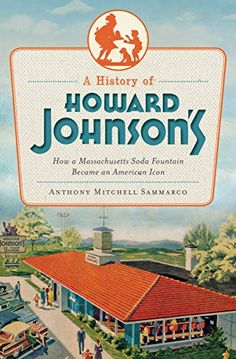 PDF A History of Howard Johnson's: How a Massachusetts Soda Fountain Became an American Icon (American Palate), Author Anthony Mitchell Sammarco Vintage Advertisements, Vintage Ads, Retro Ads, Vintage Stuff, Retro Diner, Vintage Hotels, Vintage Travel, Vintage Postcards, Howard Johnson Hotel