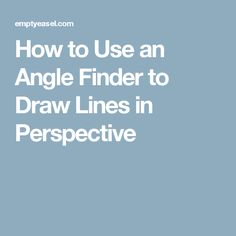 How to Use an Angle Finder to Draw Lines in Perspective