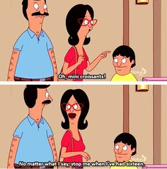 Me when eating.  Linda, Bob's Burgers