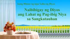 """Tagalog Christian Song   """"Naibibigay ng Diyos ang Lahat ng Pag-ibig Niya..."""
