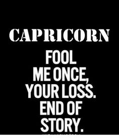 Taurus never fool Capricorn All About Capricorn, Capricorn Goat, Capricorn Women, Horoscope Capricorn, Capricorn Facts, Capricorn Quotes, Zodiac Signs Capricorn, My Zodiac Sign, Zodiac Quotes
