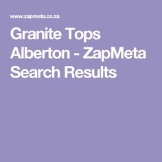 Granite Tops Alberton - ZapMeta Search Results Granite Tops, Search, Searching