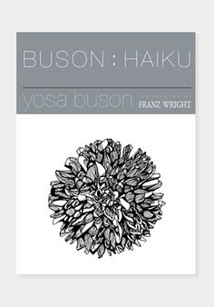 Buson : Haiku (translated from the Japanese by Franz Wright)