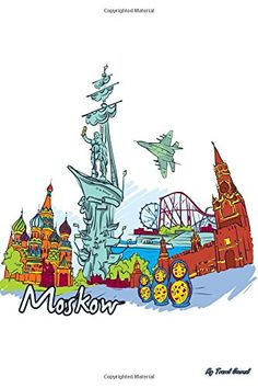 My Travel Journal: Moscow, Travel Planner & Journal, 6 x 9, 139 Pages: My Travel Journal, Blank Book Billionaire: 9781514173206: Amazon.com: Books