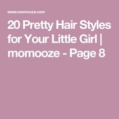 20 Pretty Hair Styles for Your Little Girl | momooze - Page 8
