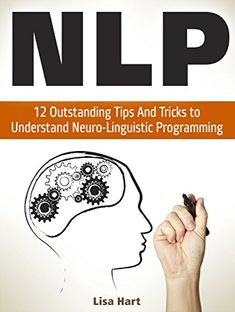NLP: 12 Outstanding Tips And Tricks to Understand Neuro-Linguistic Programming (nlp, nlp coaching, nlp books) - http://www.books-howto.com/nlp-12-outstanding-tips-and-tricks-to-understand-neuro-linguistic-programming-nlp-nlp-coaching-nlp-books/