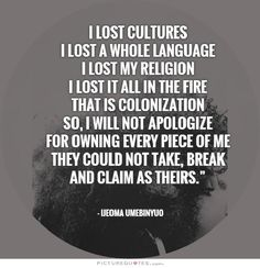 """""""i lost cultures i lost a whole language i lost my religion i lost it all in the fire that is colonization so, i will not apologize for owning every piece of me they could not take, break and claim as theirs."""" — Ijeoma Umebinyuo #IjeomaUmebinyuo English Classroom Posters, English Posters, Lost Poster, Culture Quotes, Writing Poetry, Writing A Book, You Are Important, Say What You Mean, Losing My Religion"""