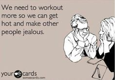 Making people jealous. Fitness Quotes