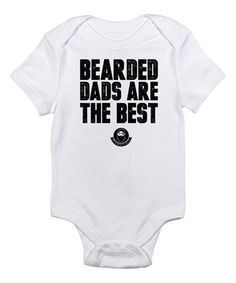 Look at this #zulilyfind! White 'Bearded Dads Are the Best' Bodysuit - Infant by CafePress #zulilyfinds