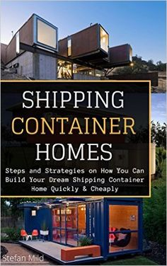 32 best container homes books images on pinterest container houses shipping container homes steps and strategies on how you can build your dream shipping container home quickly cheaply beginners guide step by step fandeluxe Image collections