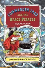 Commander Toad And The Space Pirates,  By Yolen, Jane