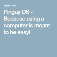 Pinguy OS - Because using a computer is meant to be easy!
