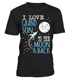 I Love My GrandSon to the Moon and Back  #image #grandma #nana #gigi #mother #photo #shirt #gift #idea