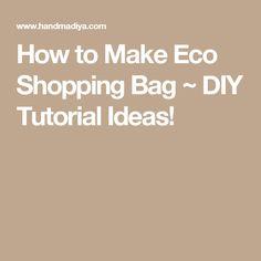 How to Make Eco Shopping Bag ~ DIY Tutorial Ideas!