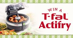 Enter for your chance to #Win a T-Fal Actifry Multi-Cooker