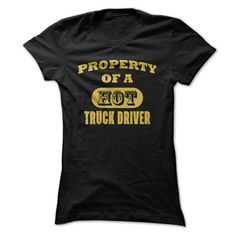 Make this awesome proud Trucker: Property Of A Hot Truck Driver as a great gift Shirts T-Shirts for Truckers