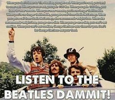 THIS MAKES SOO MUCH SENSE. THIS IS WHY I'M NOT SAD. BECAUSE I LISTEN TO THE BEATLES.