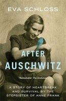 After Auschwitz written by Eva Schloss performed by Anne Dover on CD (Unabridged)