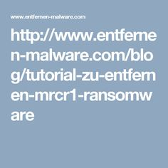 http://www.entfernen-malware.com/blog/tutorial-zu-entfernen-mrcr1-ransomware