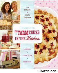 The Farm Chicks! Serena has a great blog and I love this book! www.thefarmchicks.com