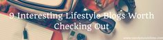 Interesting lifestyle blogs