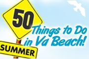 50 Things to Do in Virginia Beach  - The Rhyan Finch Real Estate Team - www.FinchTeam.com 757-255-8289