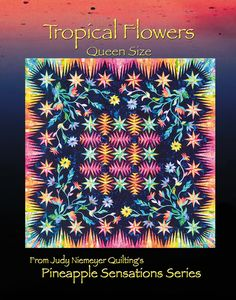 Tropical Flowers - Available from Quiltworx.com - A Judy Niemeyer Quilting Company. Shop for more patterns and quilting supplies on store.quiltworx.com.  This pattern makes one queen size quilt, the pattern cost is $34.00.