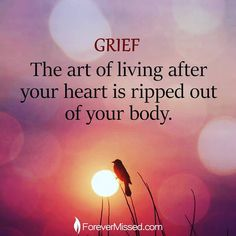 Grief - The art of living after your heart is ripped out of your body Miss Mom, Miss You Dad, Carpe Diem, Missing My Husband, Grief Poems, Grieving Quotes, Grieving Mother, After Life, Papi