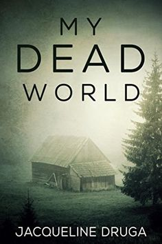 My Dead World by Jacqueline Druga