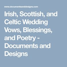 Irish, Scottish, and Celtic Wedding Vows, Blessings, and Poetry - Documents and Designs