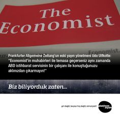 """Frankfurter Allgemeine Zeitung'un eski yayın yönetmeni Udo Ulfkotte: """"Economist'in muhabirleri ile temasa geçerseniz aynı zamanda ABD istihbarat servisinin bir çalışanı ile konuştuğunuzu aklınızdan çıkarmayın!""""  Biz biliyorduk zaten…"""
