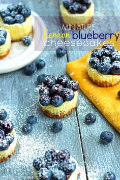 Miniature Lemon Blueberry Cheesecakes at http://therecipecritic.com I would replace the blueberries with blackberries or raspberries. I'm not a blueberry fan.
