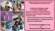 Curso de confeitaria para iniciantes, curso de modelagem em Pasta Americana para iniciantes, inscreva-se já, bolosdakikarecife@gmail.com, 81-8569-1812 ou 81 9734-9720, fanpage facebook : Bolos da kika recife doces, Blog : Recife Doces cupcakes e bolos.