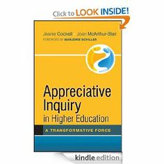 Appreciative Inquiry in Higher Education: A Transformative Force by Jeanie Cockell. $30.04. Author: Jeanie Cockell. Publisher: Jossey-Bass; 1 edition (July 13, 2012). 256 pages