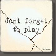 Don't forget to play - wisdom stones  Something I quite often forget to do!!!  Must change that!